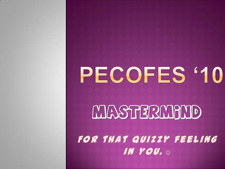 MASTERMINDFor that Quizzy feeling       in you. 