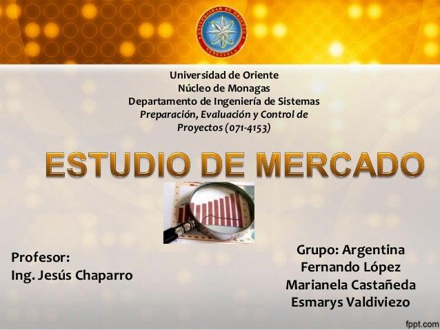 Universidad de OrienteNúcleo de MonagasDepartamento de Ingeniería de SistemasPreparación, Evaluación y Control deProyectos...