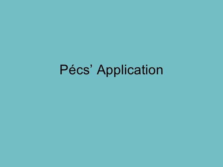 P é cs' Application