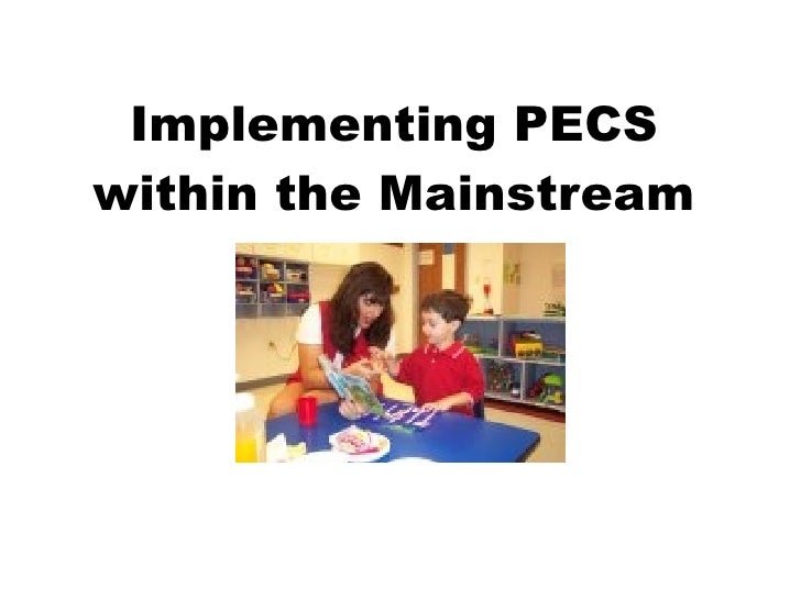 Implementing PECS within the Mainstream