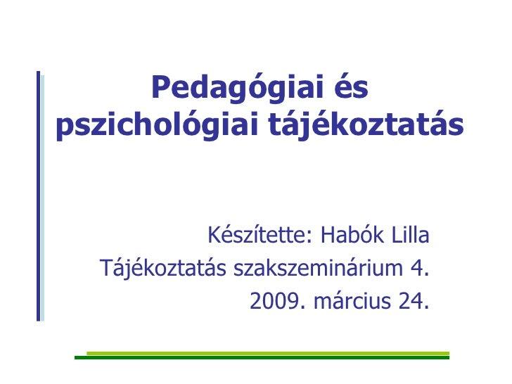 Pedagógiai, pszichológiai tájékoztatás