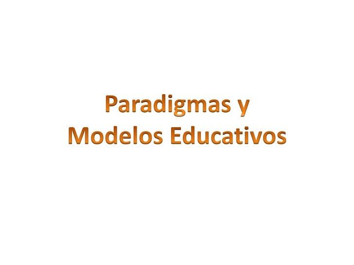 ¿Qué es un paradigma?            MODELO  Teoría         Interpreta y explica laCreencias        realidad. Valores  Leyes  ...