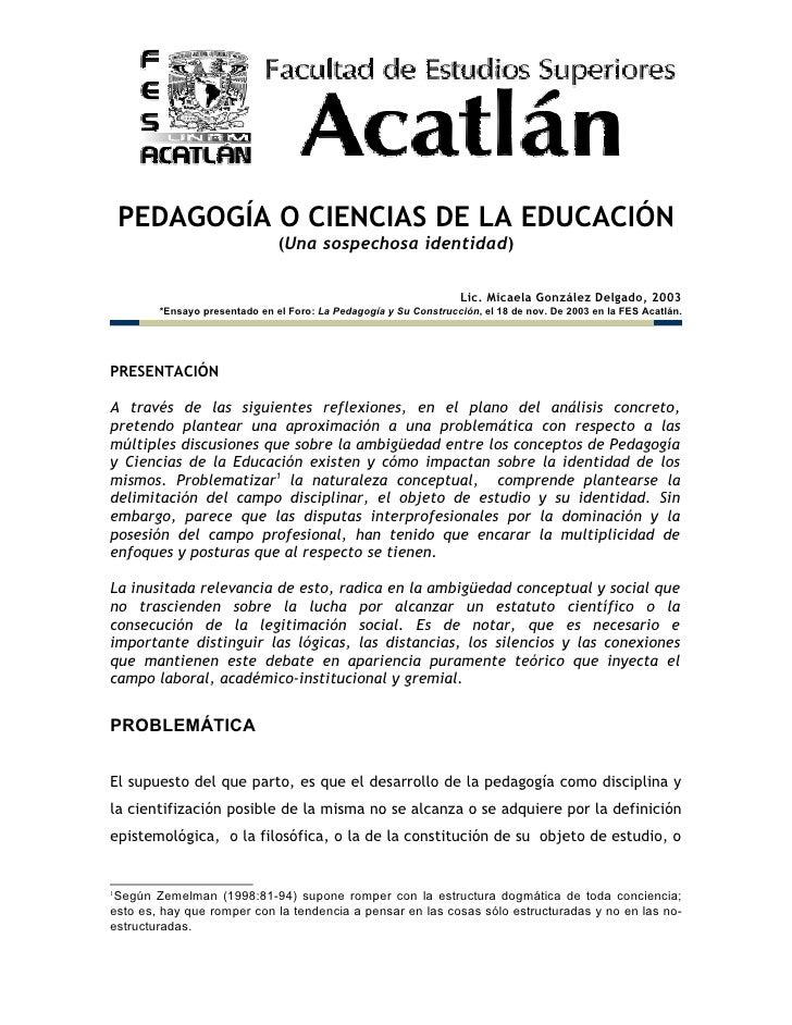 PEDAGOGÍA O CIENCIAS DE LA EDUCACIÓN                               (Una sospechosa identidad)                             ...