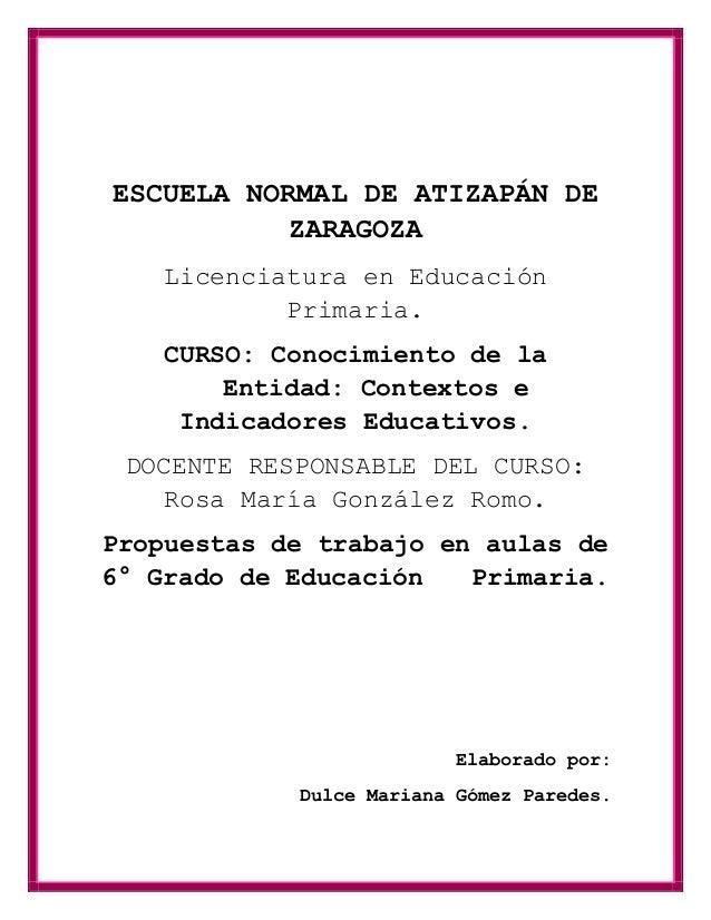 ESCUELA NORMAL DE ATIZAPÁN DE ZARAGOZA Licenciatura en Educación Primaria. CURSO: Conocimiento de la Entidad: Contextos e ...