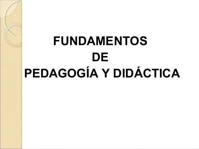 FUNDAMENTOS DE PEDAGOGÍA Y DIDÁCTICA