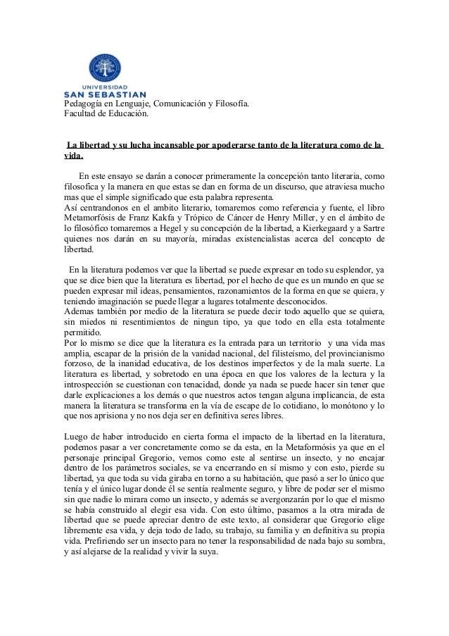 Pedagogía en Lenguaje, Comunicación y Filosofía. Facultad de Educación. La libertad y su lucha incansable por apoderarse t...