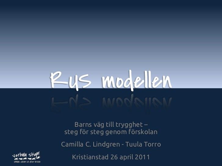 RUS modellen     Barns väg till trygghet –  steg för steg genom förskolan Camilla C. Lindgren - Tuula Torro    Kristiansta...