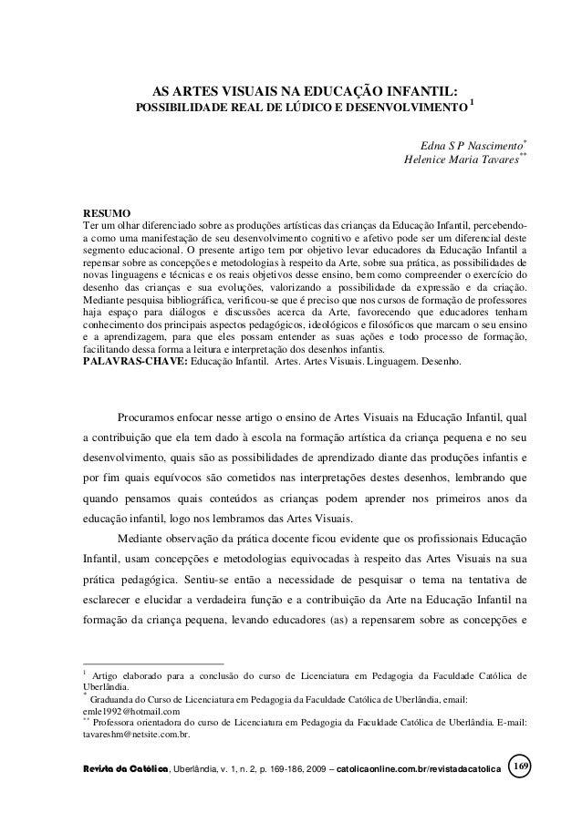 AS ARTES VISUAIS NA EDUCAÇÃO INFANTIL: POSSIBILIDADE REAL DE LÚDICO E DESENVOLVIMENTO Revista da Católica, Uberlândia, v. ...