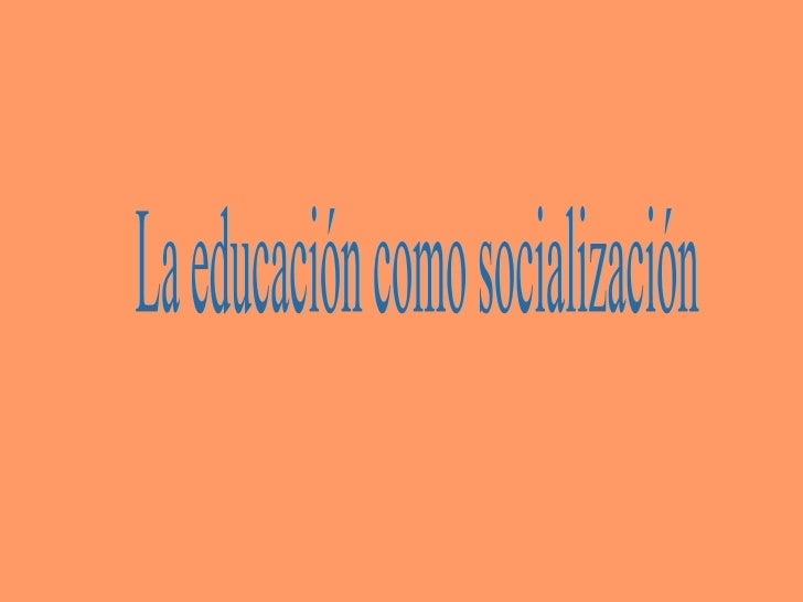 La educación como socialización