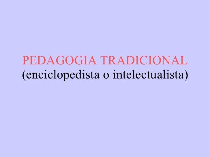 caracteristica de la escuela tradicional: