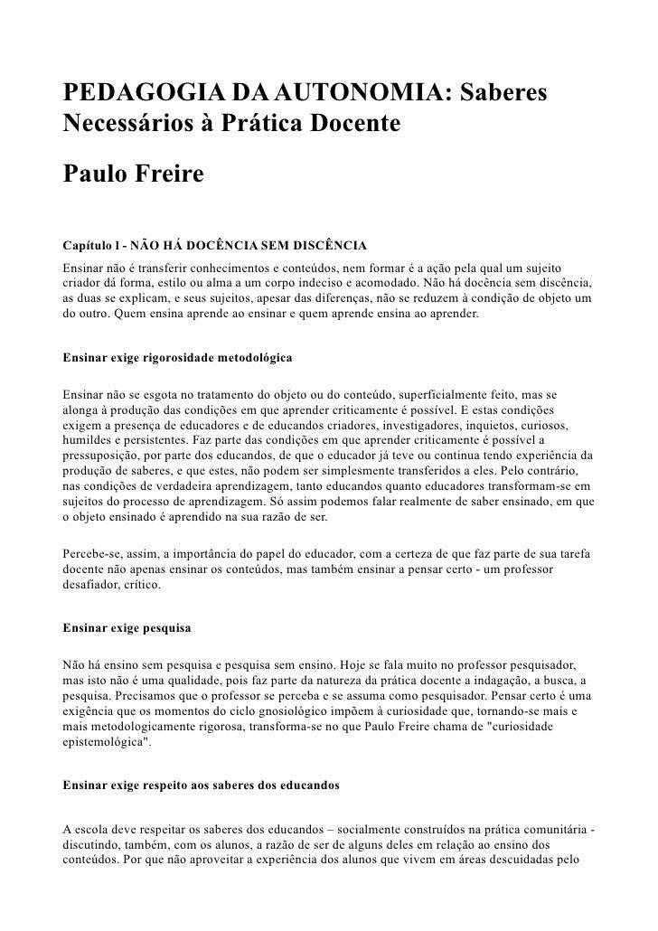 PEDAGOGIA DA AUTONOMIA: SaberesNecessários à Prática DocentePaulo FreireCapítulo l - NÃO HÁ DOCÊNCIA SEM DISCÊNCIAEnsinar ...