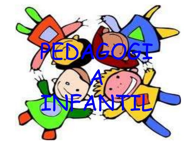 PEDAGOGI A INFANTIL