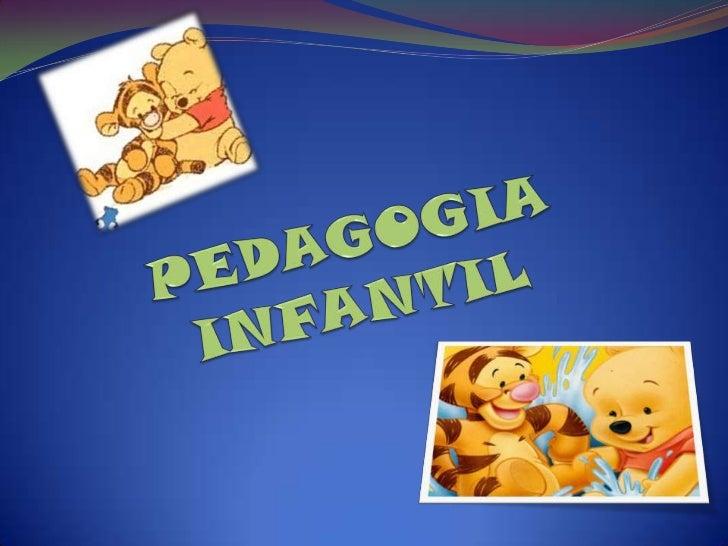 PEDAGOGIA INFANTIL<br />