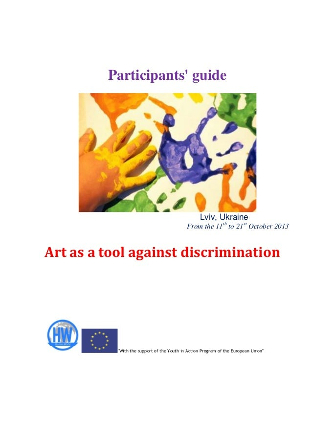 """Participants' guide  Lviv, Ukraine From the 11th to 21st October 2013  Art as a tool against discrimination  """"With the sup..."""