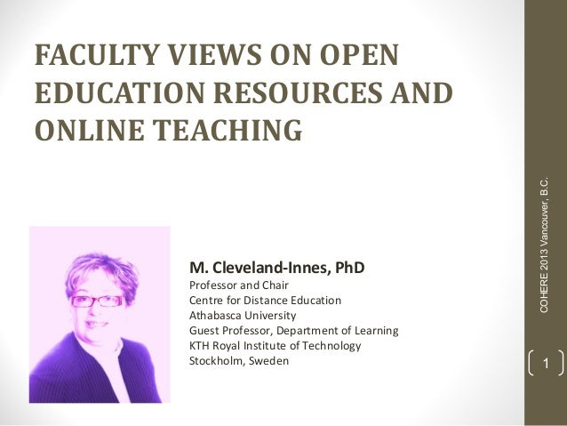 M. Cleveland-Innes, PhD  Professor and Chair Centre for Distance Education Athabasca University Guest Professor, Departmen...