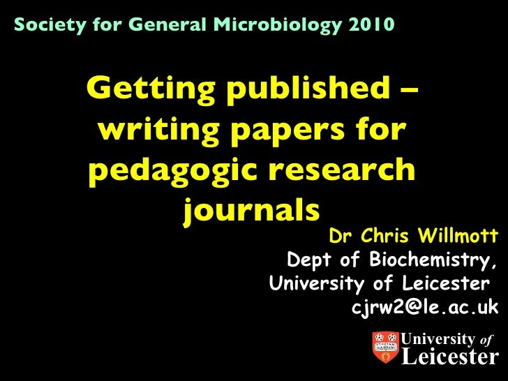 Dr Chris Willmott Dept of Biochemistry, University of Leicester  [email_address] Getting published – writing papers for pe...