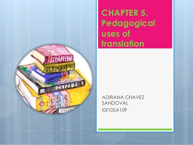 CHAPTER 5. Pedagogical uses of translation  ADRIANA CHAVEZ SANDOVAL IDI10SA109