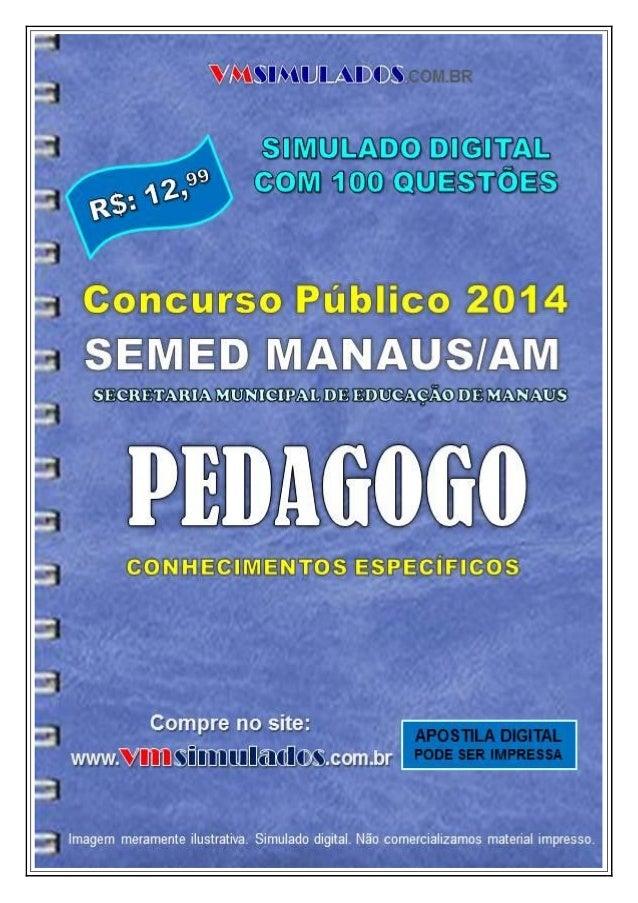 VMSIMULADOS.COM.BR PEDAGOGO – CONHECIMENTOS ESPECÍFICOS - SEMED – MANAUS/AM WWW.VMSIMULADOS.COM.BR 1