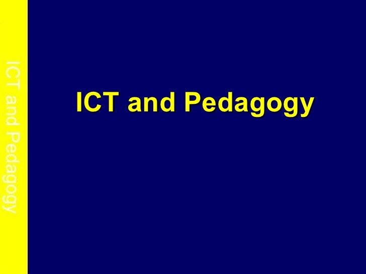 ICT and Pedagogy                   ICT and Pedagogy                    ICT and Pedagogy