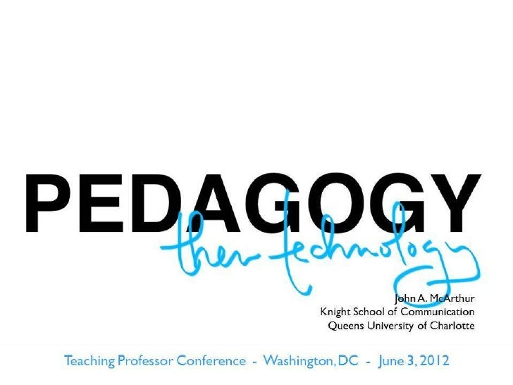 Pedagogy, then Technology
