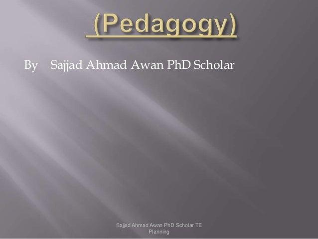 By Sajjad Ahmad Awan PhD Scholar Sajjad Ahmad Awan PhD Scholar TE Planning