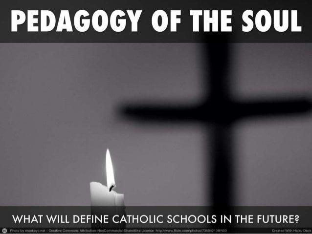 Pedagogy of the Soul