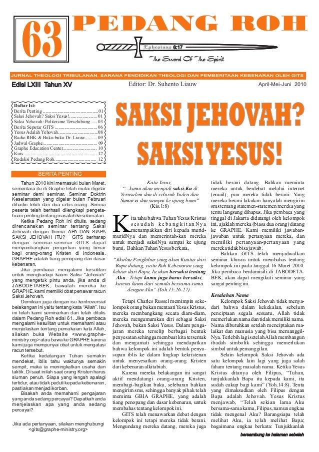 63  6:17  Edisi LXIII Tahun XV Daftar Isi: Berita Penting ..............................................01 Saksi Jehovah? ...