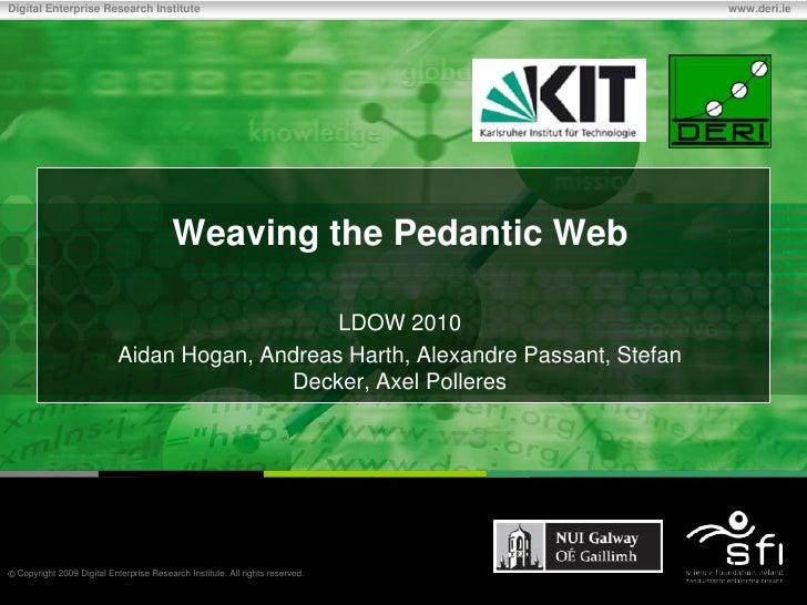 Weaving the Pedantic Web (LD