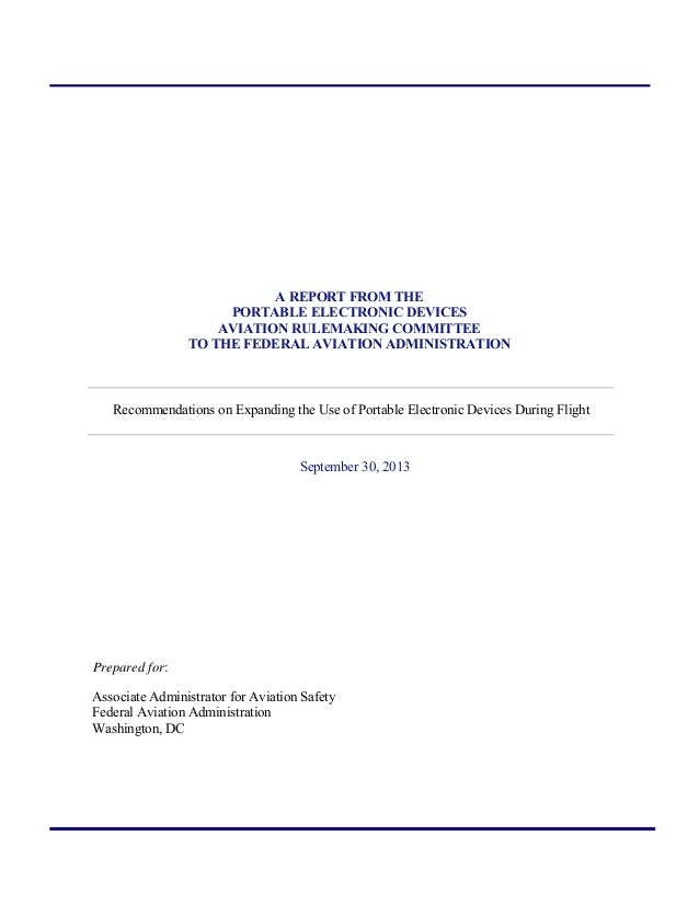 A REPORT FROM THE PORTABLE ELECTRONIC DEVICES AVIATION RULEMAKING COMMITTEE TO THE FEDERAL AVIATION ADMINISTRATION  Rec...