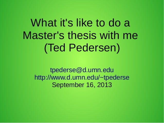 What it's like to do a Master's thesis with me (Ted Pedersen)
