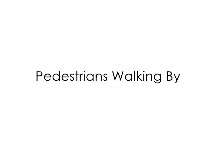 pedestrian walking by II
