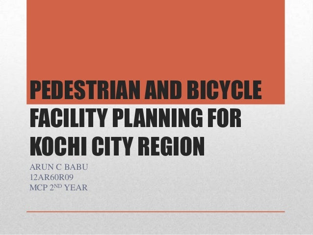 Pedestrian and Bicycle facility planning for kochi city region, part 2  data collection