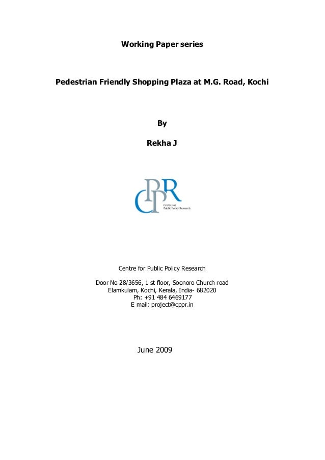 Working Paper series Pedestrian Friendly Shopping Plaza at M.G. Road, Kochi By Rekha J Centre for Public Policy Research D...