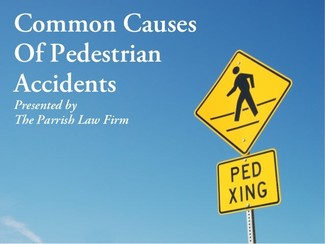 Common Causes Of Pedestrian Accidents Presented by The Parrish Law Firm