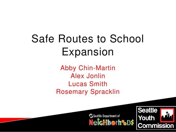 Safe Routes to School Expansion<br />Abby Chin-Martin<br />Alex Jonlin<br />Lucas Smith<br />Rosemary Spracklin<br />