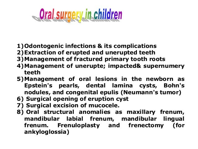 1)Odontogenic infections & its complications 2)Extraction of erupted and unerupted teeth 3)Management of fractured primary...