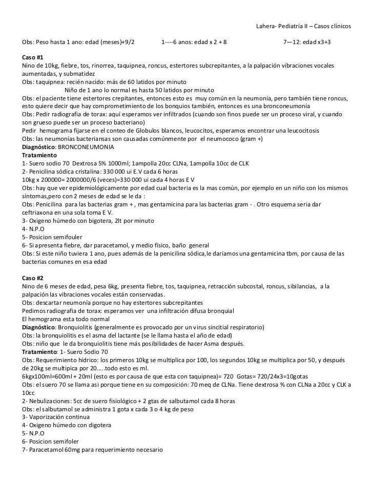 Lahera- Pediatría II – Casos clínicosObs: Peso hasta 1 ano: edad (meses)+9/2           1----6 anos: edad x 2 + 8          ...