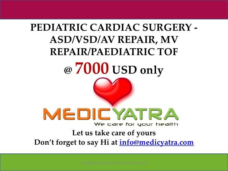 Pediatric cardiac surgery Asd Vsd_AV_repair_MV_repair_paediatric_tof_surgery_package_Medicyatra