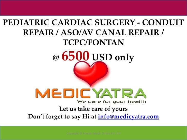 Pediatric cardiac surgery conduit repair  aso av canal repair tcpc fontan surgery package medicyatra