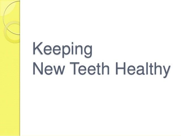 Keeping New Teeth Healthy