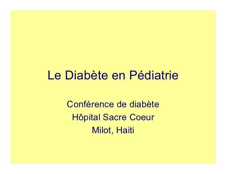Le Diabète en Pédiatrie   Conférence de diabète    Hôpital Sacre Coeur        Milot, Haiti