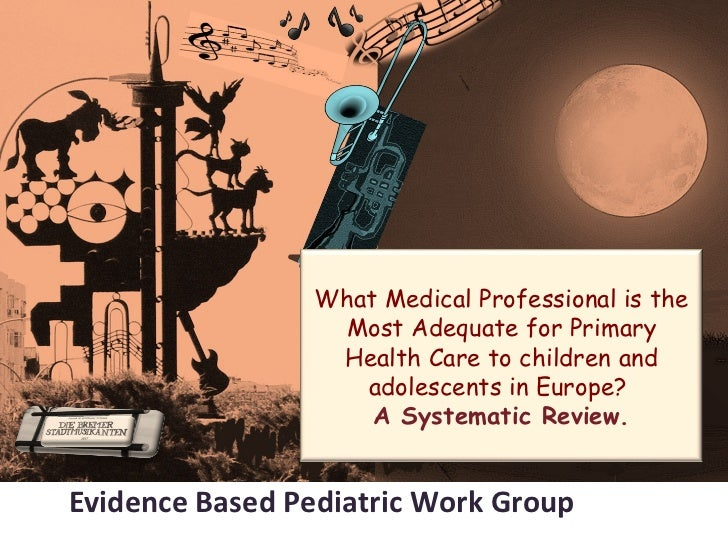 What Medical Professional is the                 Most Adequate for Primary                 Health Care to children and    ...