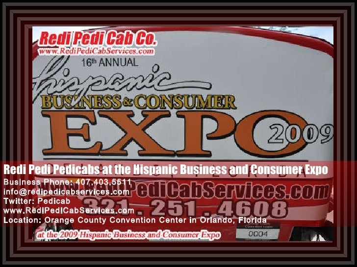 Redi Pedi Pedicabs at the Hispanic Business and Consumer Expo Business Phone: 407.403.5511 [email_address] Twitter: Pedica...
