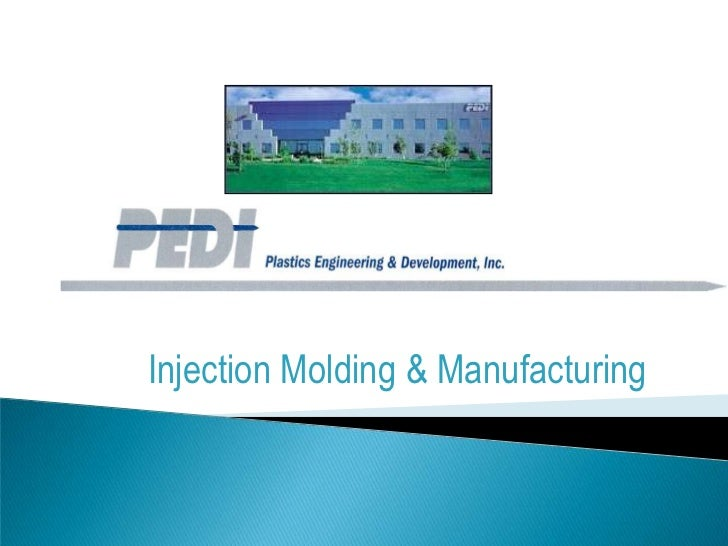 Injection Molding & Manufacturing<br />