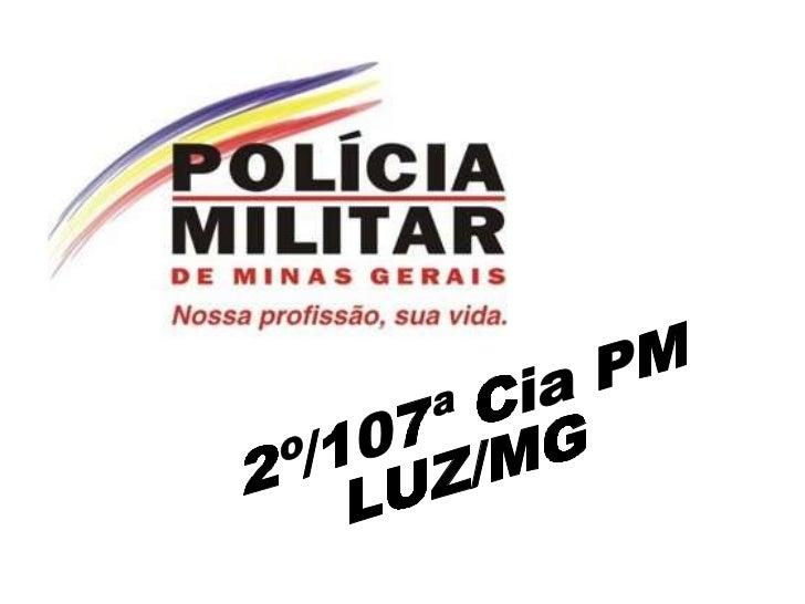2º/107ª Cia PM LUZ/MG