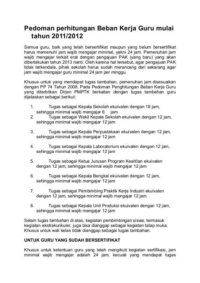 Pedoman perhitungan Beban Kerja Guru mulai tahun 2011/2012 Semua guru, baik yang telah bersertifikat maupun yang belum ber...