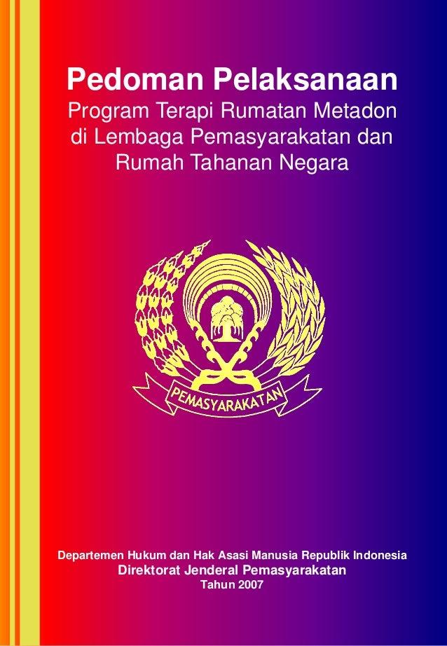 Pedoman Pelaksanaan Program Terapi Rumatan Metadon di Lembaga Pemasyarakatan dan      Rumah Tahanan NegaraDepartemen Hukum...
