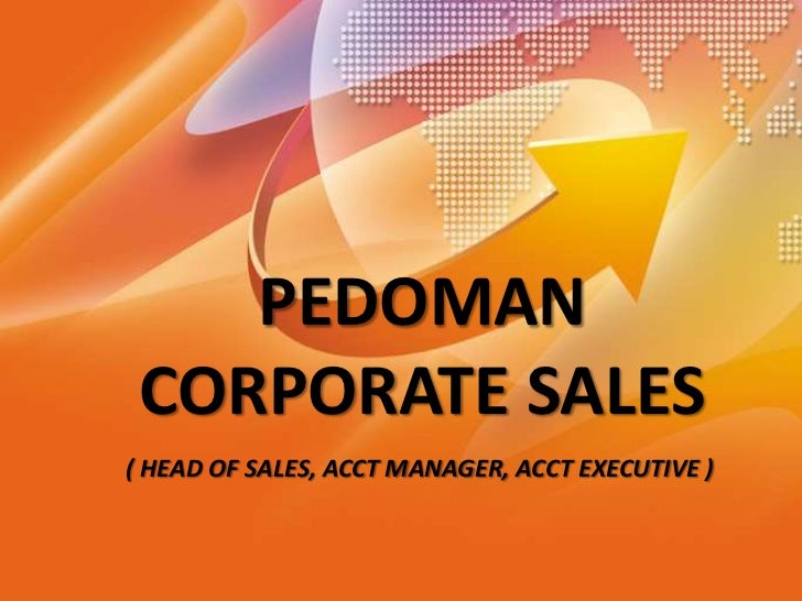 PEDOMAN CORPORATE SALES( HEAD OF SALES, ACCT MANAGER, ACCT EXECUTIVE )
