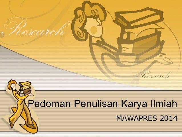 Pedoman Penulisan Karya Ilmiah MAWAPRES 2014