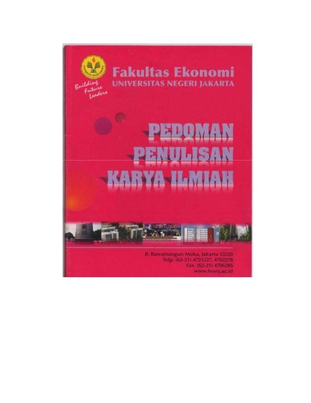 Pedoman Penulisan Karya Ilmiah 2 PEDOMAN PENULISAN KARYA ILMIAH FAKULTAS EKONOMI UNIVERSITAS NEGERI JAKARTA TIM PENYUSUN P...